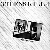 3 teens kill 4-no motive lp
