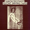 aaron dilloway psychic driving tapes trilogy tapes