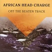 african head charge off the beaten track on-u sound