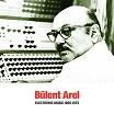 bülent arel-electronic music 1960-1973
