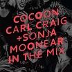 carl craig & sonja moonear-in the mix: cocoon ibiza 2016