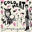 cold meat-jimmy's lipstick 7