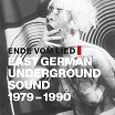ende vom lied: east german underground sound 1979-1990 play loud!