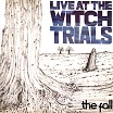 the fall live at the witch trials superior viaduct