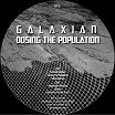 galaxian-dosing the population ep