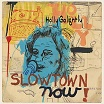 holly golightly slowtown now! damaged goods