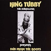 king tubby dub from the roots clocktower