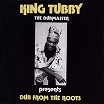 king tubby-dub from the roots