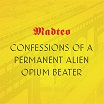 madteo confessions of a permanent alien opium beater origin peoples