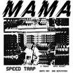 mama speed trap hozac