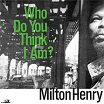 milton henry-who do you think i am? lp