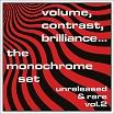 monochrome set-volume, contrast, brilliance...unreleased & rare vol 2 cd