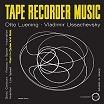otto luening/vladimir ussachevsky-tape recorder music lp