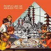 people like us-abridged too far lp