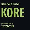 reinhold friedl/zeitkratzer-kore lp