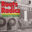 roots radics-dubbing at channel 1