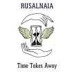 rusalnaia-time takes away lp