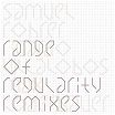 samuel rohrer-range of regularity remixes 12