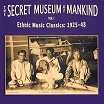 the secret museum of mankind vol 1: ethnic music classics 1925-48 outernational