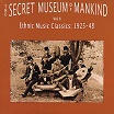 the secret museum of mankind vol 2: ethnic music classics 1925-48 outernational