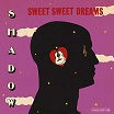shadow-sweet sweet dreams lp