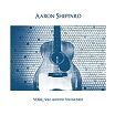 aaron sheppard solo acoustic volume nine vin du select qualitite