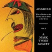 alvarius b-with a beaker on the burner & an otter in the oven: vol 2 a mark twain august lp