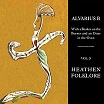 alvarius b-with a beaker on the burner & an otter in the oven: vol 3 heathen folklore lp