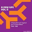 a new life vol ii: independent & regional jazz in great britain 1968-1988 jazzman