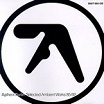 aphex twin-selected ambient works 85-92 cd