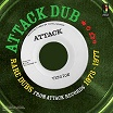 attack dub: rare dubs from attack records 1973-1977 jamaican