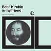 basil kirchin-basil kirchin is my friend: a trunk records sampler lp