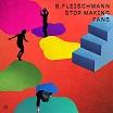 b. fleischmann-stop making fans 2lp