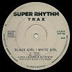 black girl/white girl 5xxxi super rhythm trax