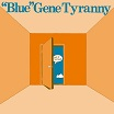 """blue"" gene tyranny out of the blue unseen worlds"