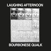 bourbonese qualk laughing afternoon klanggalerie