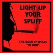 bush chemists light up your spliff mania dub
