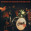 crime san francisco's first & only rock 'n' roll band: live 1978 superior viaduct