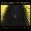 dead rider-crew licks lp