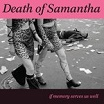 death of samantha if memory serves us well st valentine