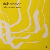 dub tractor-hello ambient wash 2lp