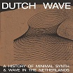 various-dutch wave: a history of minimal synth & wave in the netherlands lp