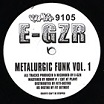e-gzr - metalurgic funk vol. 1