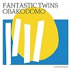 fantastic twins-obakodomo lp