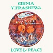 girma yifrashewa-love & peace lp