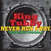 king tubby-never run away: dub plate specials lp