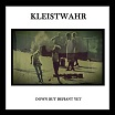 kleistwahr-down but defiant yet cd