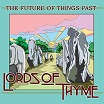 lords of thyme-the future of things past