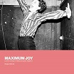 maximum joy-i can't stand it here on quiet nights: singles 1981-82 2lp