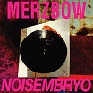 merzbow-noisembryo 2lp